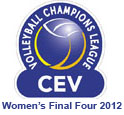 CEV Volleyball Champions League 2012 - Women's Final Four